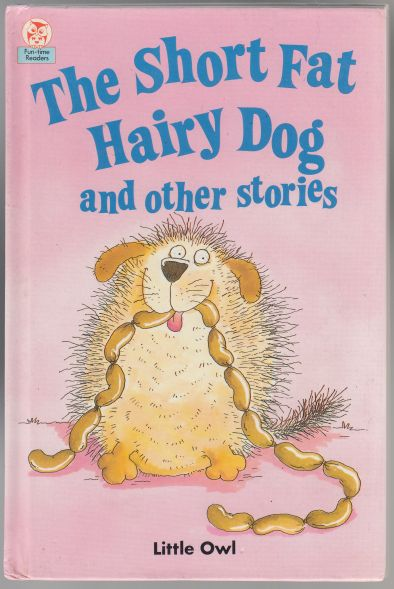 Image for The Short Fat Hairy Dog and Other Stories