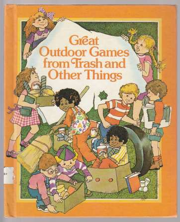 Image for Great Outdoor Games from Trash and Other Things