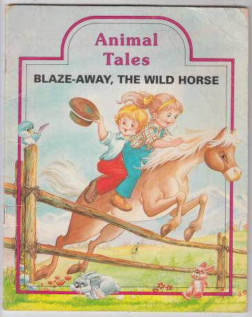 Image for Blaze-Away the Wild Horse  Animal Tales
