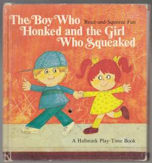 Image for The Boy who Honked and the Girl who Squeaked