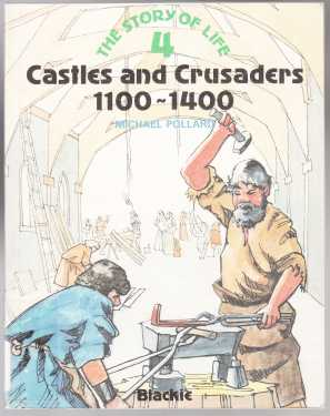 Image for Castles and Crusaders 1100-1400  The Story of Life 4
