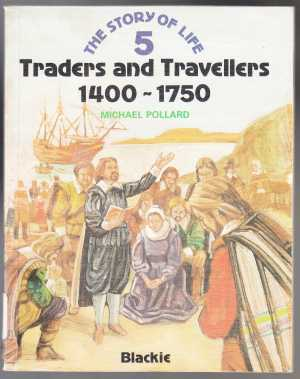 Image for Traders and Travellers 1400-1750  The Story of Life 5