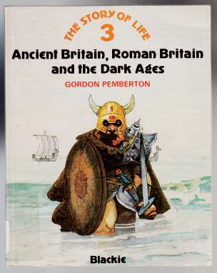 Image for Ancient Britain, Roman Britain and the Dark Ages  The Story Of Life 3