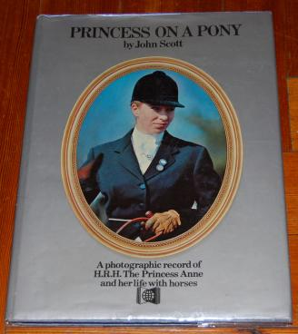 Image for Princess on a Pony A Photographic Record of H.R.H. The Princess Anne and Her Life with Horses
