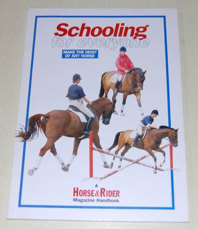 Image for Schooling for Everyone Make the Most of Any Horse