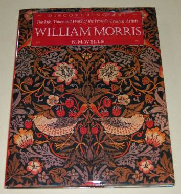 Image for William Morris. The Life, Times and Work of the World's Greatest Artists