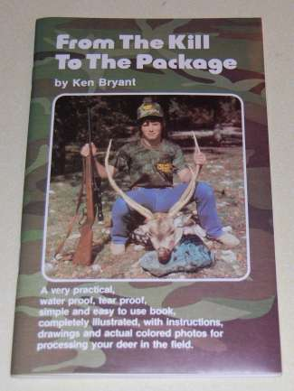 Image for From The Kill To The Package (Deer Hunting)