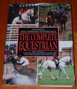 Image for The Complete Equestrian The Essential Guide to Improving Your Riding Skills