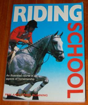 Image for Riding School An Illustrated Course in All Aspects of Horsemanship