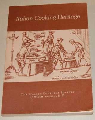 Image for Italian Cooking Heritage. Cookbook of Regional Recipes of The Italian Cultural Society of Washington, D.C. Inc.