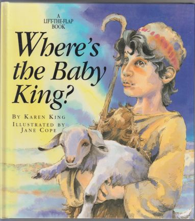 Image for Where is the Baby King?   A Lift-The-Flap Book