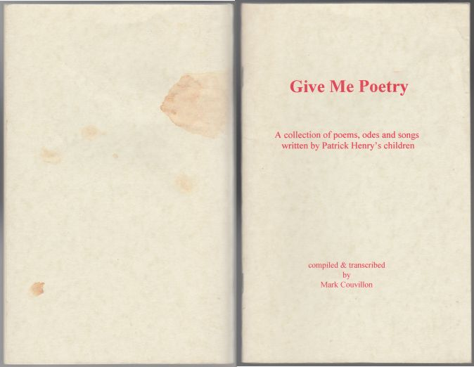 Image for Give Me Poetry  A Collection of Poems, Odes and Songs Written By Patrick Henry's Children