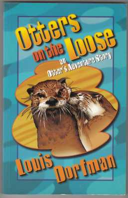 Image for Otters on the Loose  An Otter's Adventure Story