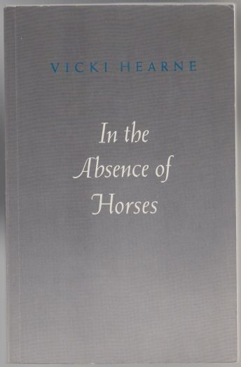 Image for In The Absence of Horses