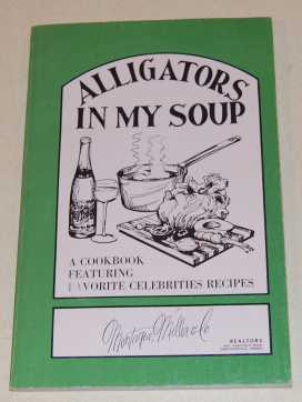 Image for Alligators In My Soup  A Cookbook Featuring Favorite Celebrities Recipes