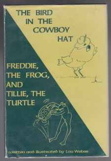 Image for The Bird In The Cowboy Hat; Freddie, The Frog, And Tillie, The Turtle