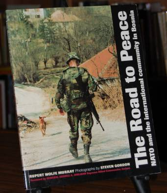 Image for The Road To Peace  NATO and the International Community in Bosnia
