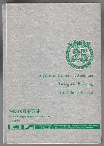Image for A Quarter-Century of American Racing and Breeding 1916 Through 1940 Silver Anniversary Edition Reprint