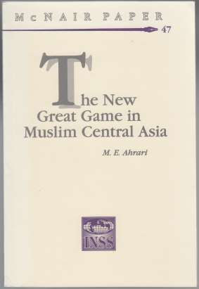 Image for The New Great Game in Muslim Central Asia  McNair Paper 47