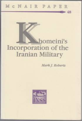 Image for Khomeini's Incorporation of the Iranian Military McNair Paper 48