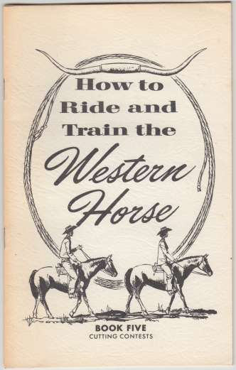 Image for How to Ride and Train the Western Horse Berry School of Horsemanship. Book Five: Cutting Contests