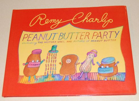 Image for Peanut Butter Party Including The History, Uses and Future of Peanut Butter