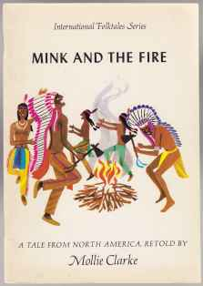 Image for International Folktales Series Mink And The Fire A Tale From North America