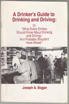 "Image for A Drinker's Guide to Drinking and Driving: Or ""What Every Drinker Should Know About Drinking and Driving and Probably Shouldn't Have Asked."