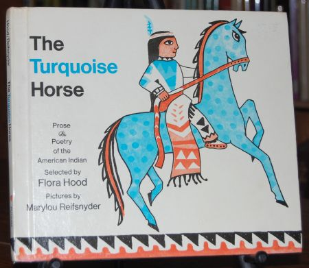 Image for The Turquoise Horse  Prose & Poems of the American Indian