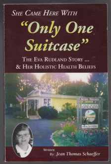 Image for She Came Here With Only One Suitcase  The Eva Rutland Story & Her Holistic Health Beliefs  SIGNED