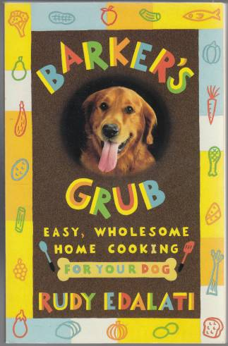 Image for Barker's Grub  Easy, Wholesome Home Cooking For Your Dog  SIGNED