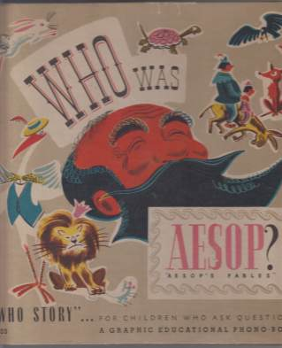 "Image for Who Was Aesop? ""Aesop's Fables"" A Who Story. For Children Who Ask Questions A Graphic Educational Phono-Book Complete with 33 1/3 LP Recording A-103"