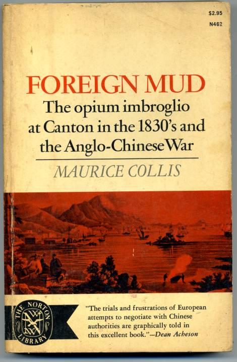 Image for Foreign Mud  The Opium Embroglio at Canton in the 1830's and the Anglo-Chinese War