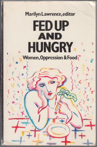 Image for Fed Up And Hungry  Women, Oppression and Food