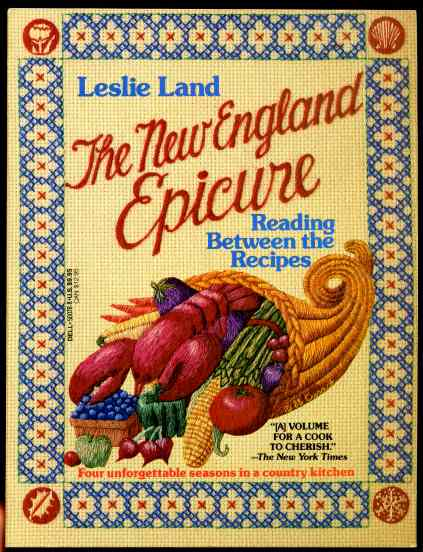 Image for The New England Epicure Reading Between the Recipes Four Unforgettable Seasons in a Country Kitchen