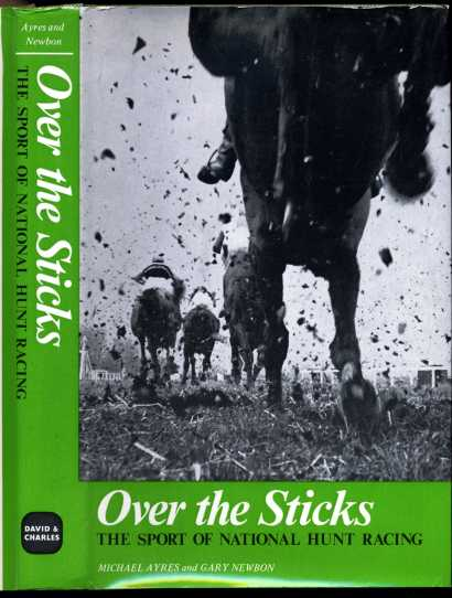Image for Over The Sticks. The Sport of National Hunt Racing
