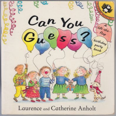 Image for Can You Guess? A Lift-the-Flap Birthday Party Book
