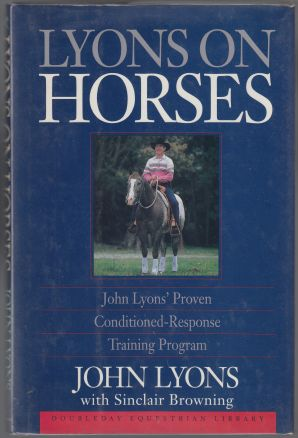 Image for Lyons On Horses John Lyons' Proven Conditioned-Response Training Program