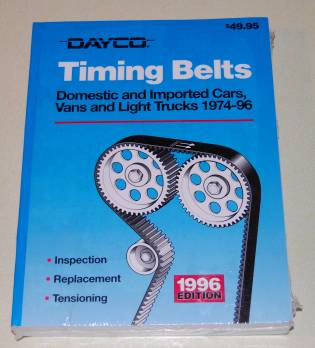 Image for Dayco Timing Belts Domestic and Imported Cars, Vans and Light Trucks 1974-96 Inspection, replacement, Tensioning 1996 Edition
