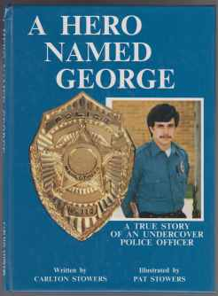Image for A Hero Named George A True Story of an Undercover Police Officer  TWICE SIGNED