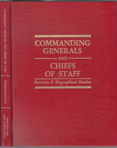 Image for Commanding Generals and Chiefs Of Staff 1775-1987 Portraits & Biographical Sketches of the United States Army's Senior Officer