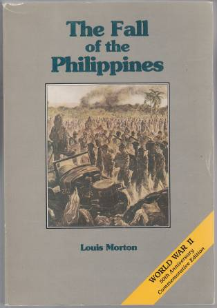 Image for The Fall of The Philippines  U.S. Army in World War II The War in the Pacific 50th Anniversary Commemorative Edition