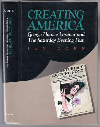Image for Creating America George Horace Lorimer and The Saturday Evening Post