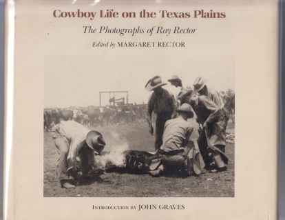 Image for Cowboy Life on The Texas Plains  The Photographs of Ray Rector