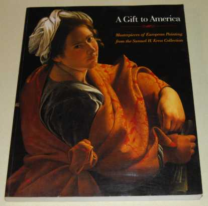Image for A Gift To America Masterpieces of European Painting from the Samuel H. Kress Collection