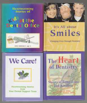 Image for It's All About Smiles Changing Lives Through Dentistry; We Care! Heartwarming Stories from Your Dental Team; The Heart of Dentistry Stories of Compassion and Kindness; Heartwarming Stories of Kids at the Dental Office: Set of Four Books