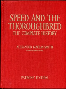 Image for Speed and the Thoroughbred  The Complete History  Patrons' Edition