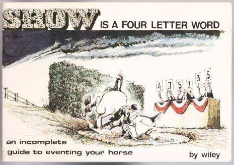 Image for SHOW is a Four Letter Word an Incomplete Guide to Eventing Your Horse