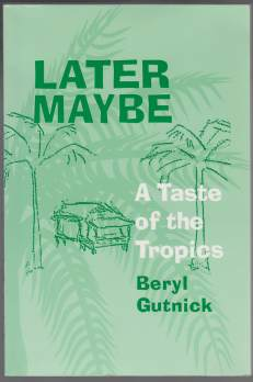 Image for Later Maybe A Taste of the Tropics  SIGNED