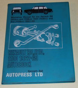 Image for Renault R8, R10, 1100 1962-69 Autobook: Workshop Manual for the Renault R8 (956cc and 1108cc) 1100 (1108cc) and R10 (1108cc) 1962-69